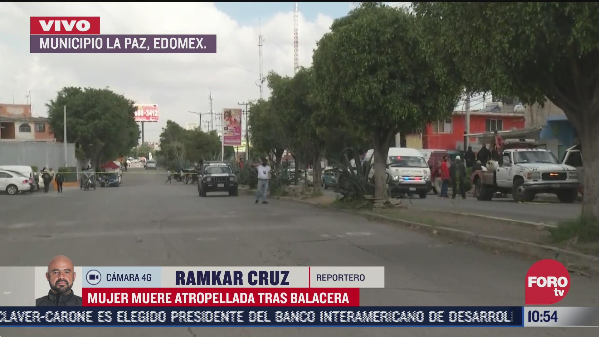 muere mujer atropellada tras balacera en la paz estado de mexico