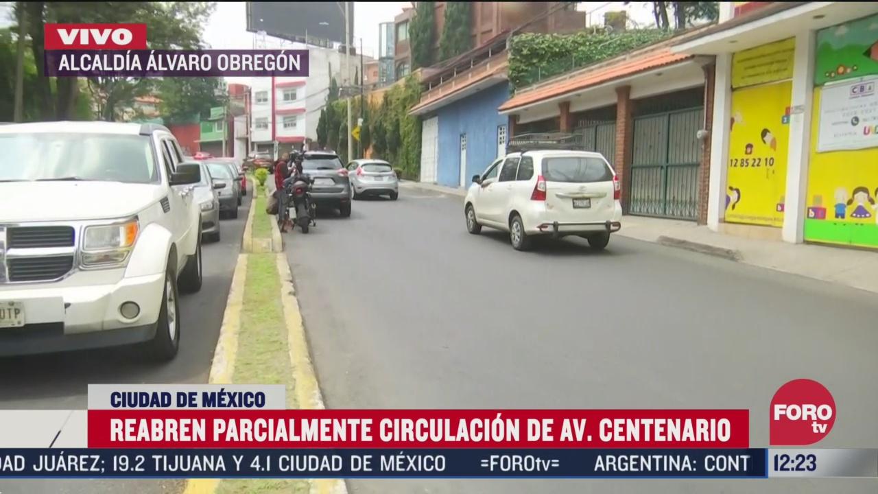 reabren parcialmente circulacion en avenida centenario en alvaro obregon
