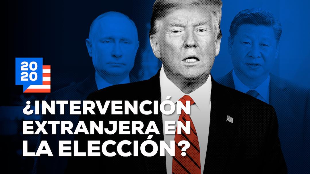 Elecciones EUA 2020 Intervención Extranjera