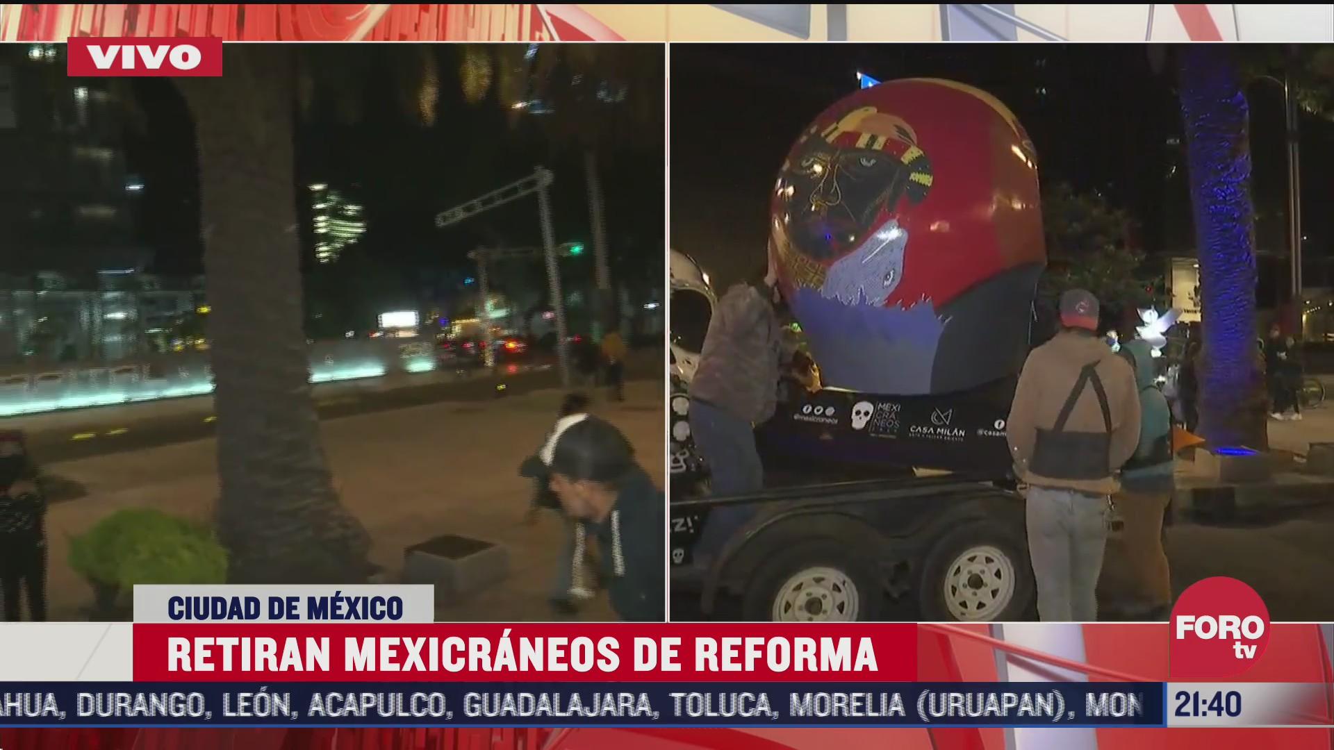 retiran mexicraneos de reforma
