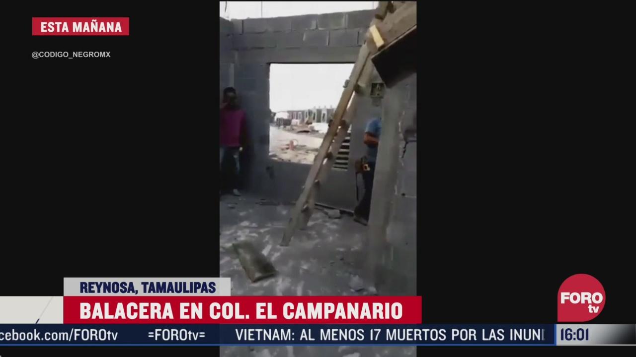 se registra balacera en reynosa tamaulipas