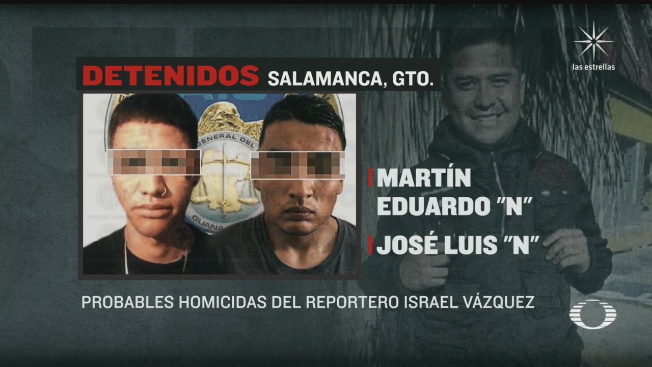 detienen a involucrados en asesinato del reportero israel vazquez en salamanca