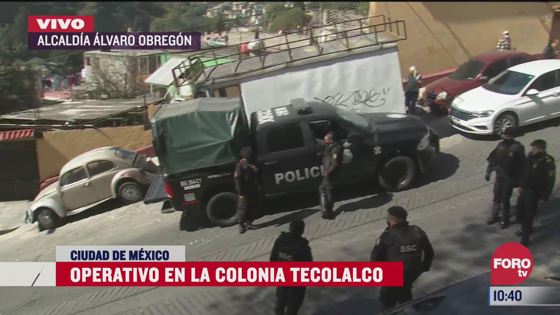 operativo policiaco en la colonia tecolalco en la alvaro obregon cdmx