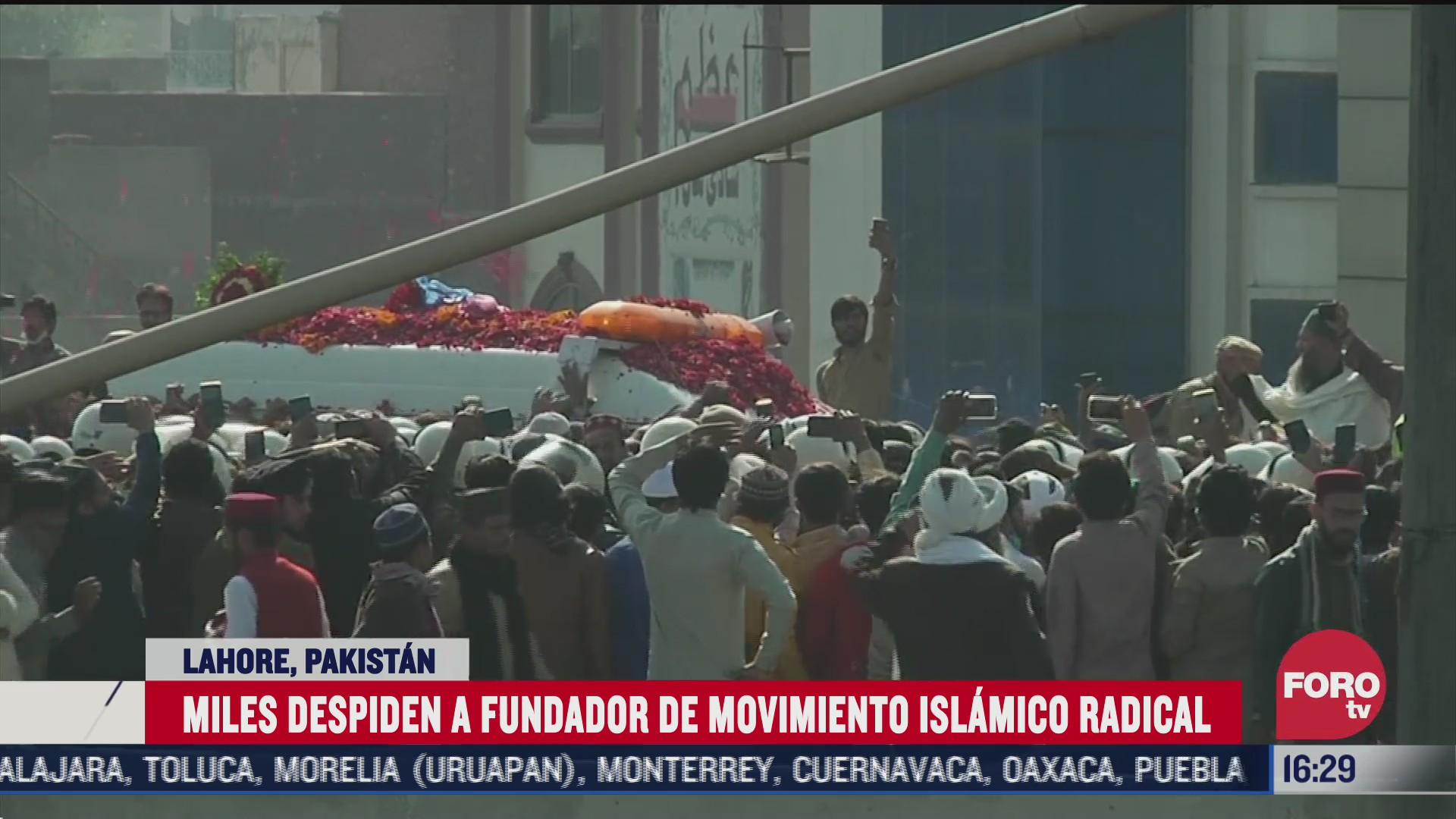 pakistan despide a fundador del movimiento islamico radical