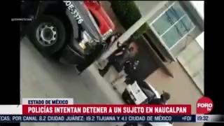 policias intentan detener a sujeto en naucalpan