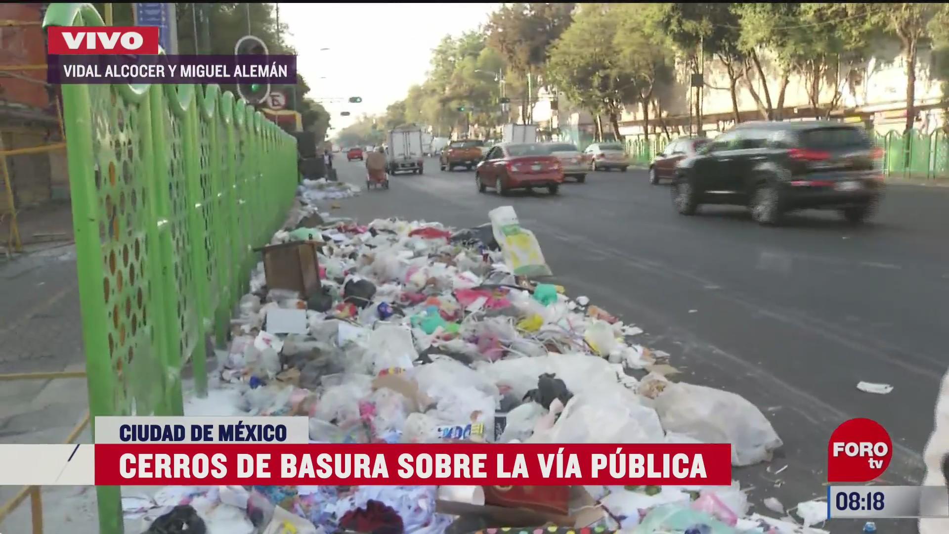 cerros de basura en la via publica de la alcaldia cuauhtemoc cdmx