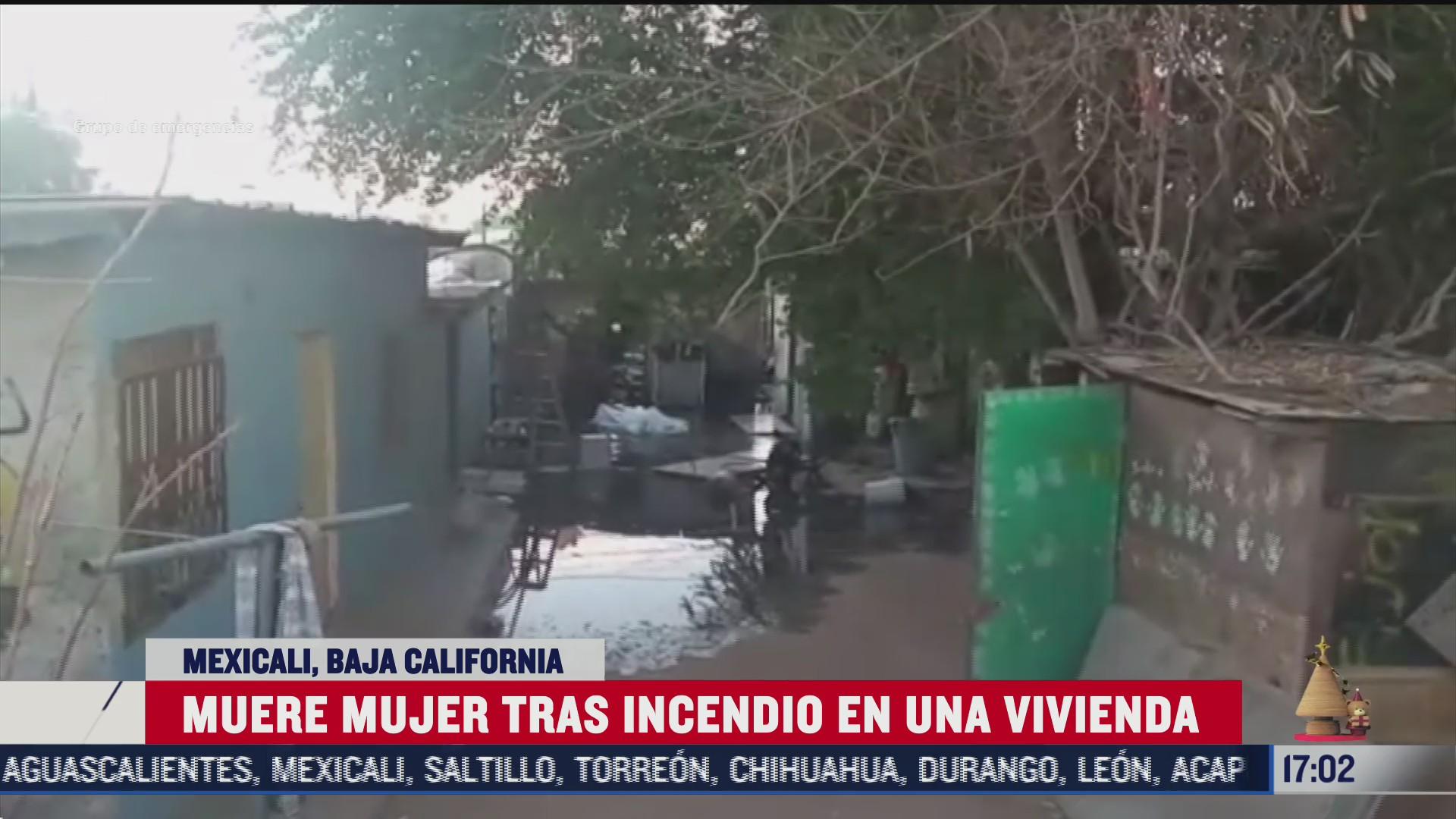 mujer muere durante incendio en vivienda de mexicali