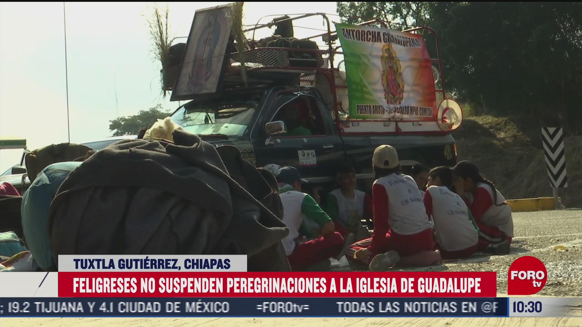 restringen acceso a peregrinaciones en iglesia de guadalupe en tuxtla gutierrez
