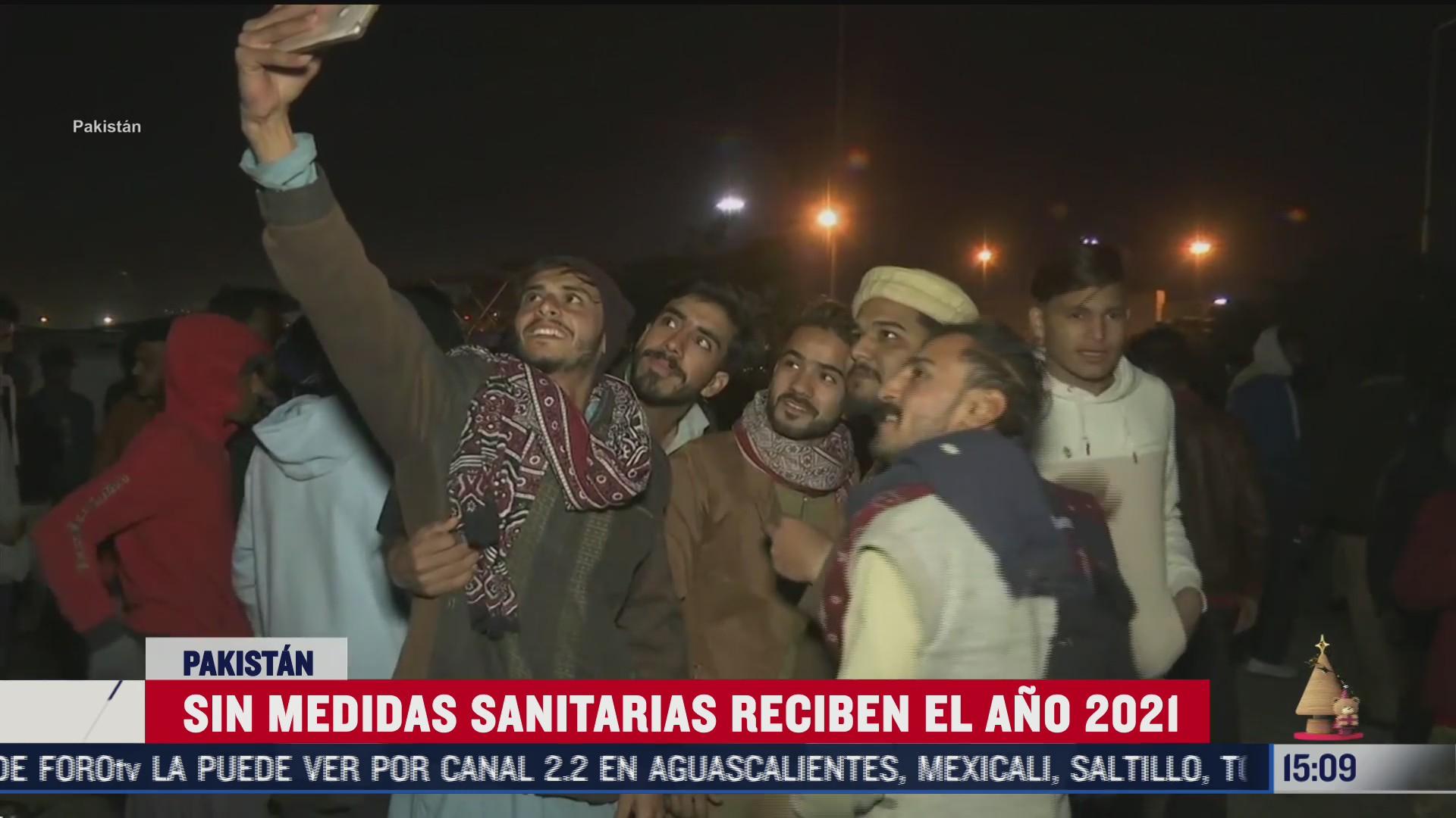 rompen sana distancia en pakistan tras llegada de ano nuevo