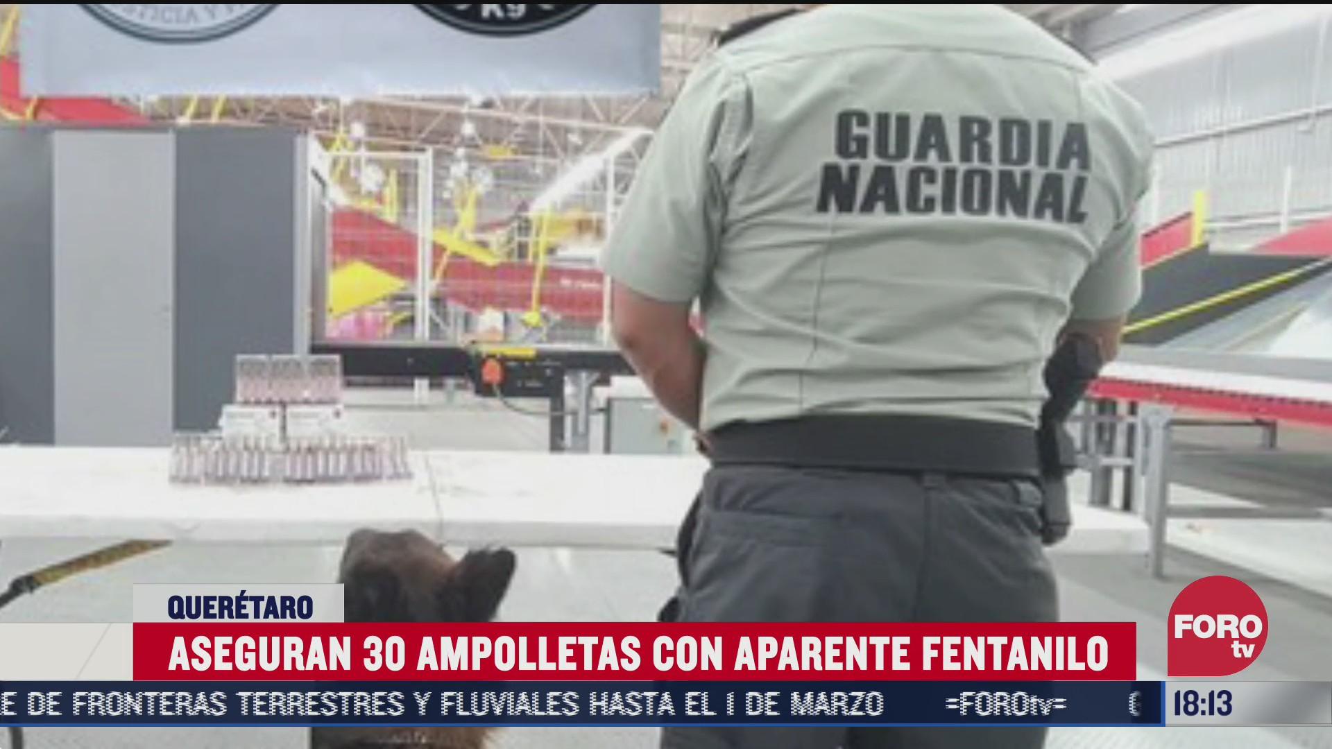 aseguran 30 ampolletas de fentanilo en aeropuerto de queretaro