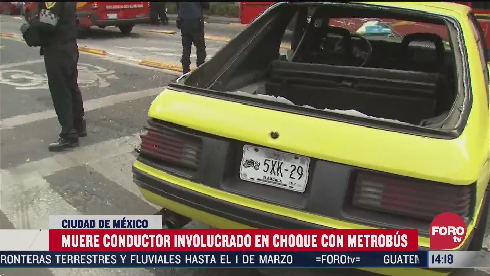 conductor de auto clasico muere tras choque con el metrobus en la cdmx
