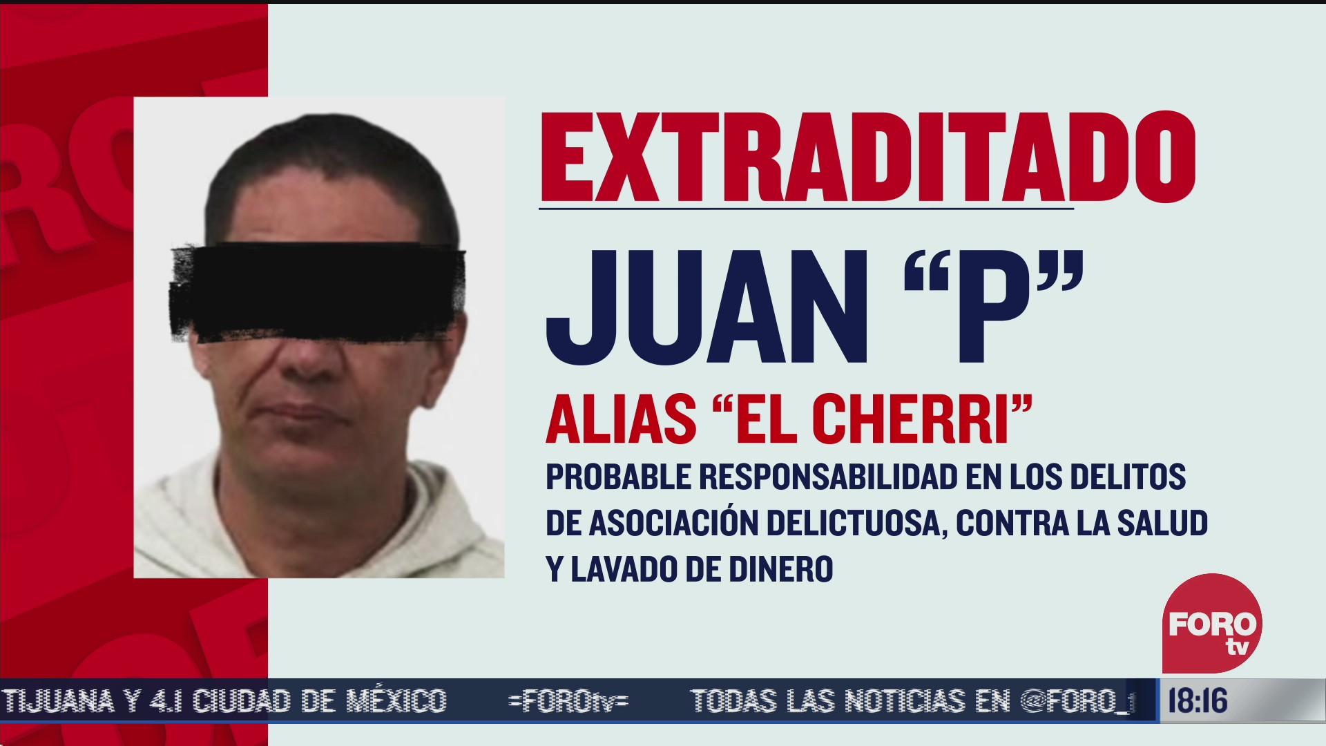 fgr extradita a estados unidos a mexicano acusado de narcotrafico