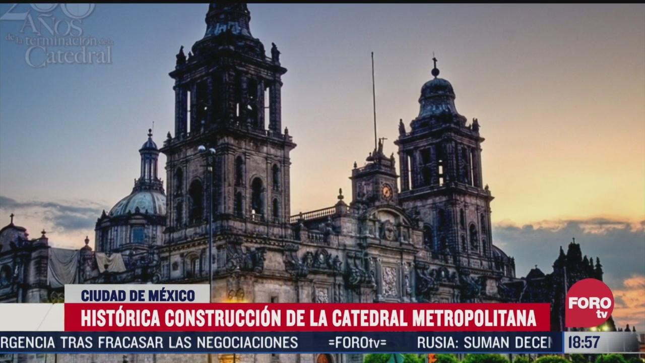 historica construccion de la catedral metropolitana