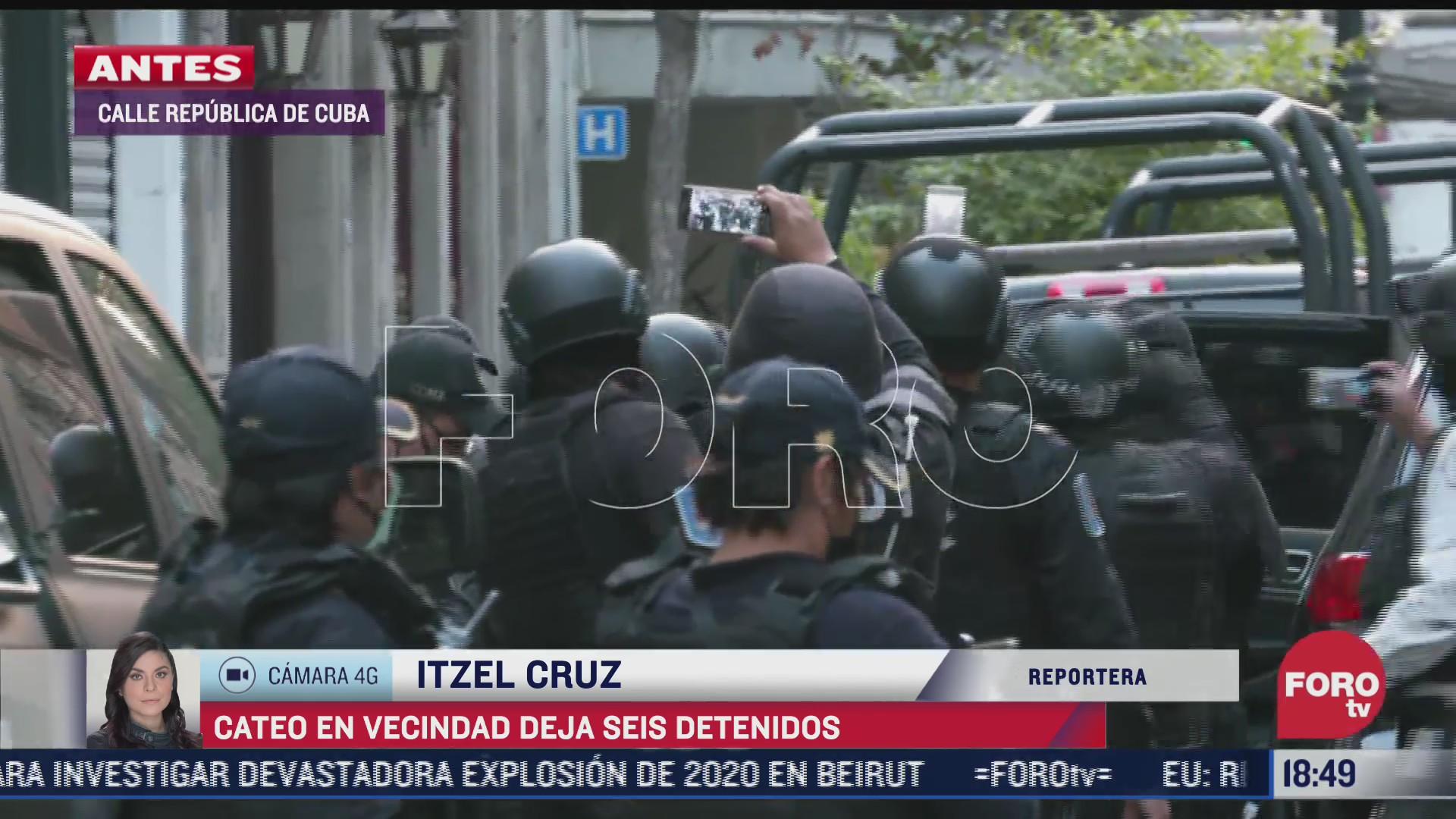 suman seis personas detenidas en cateo de la calle republica de cuba