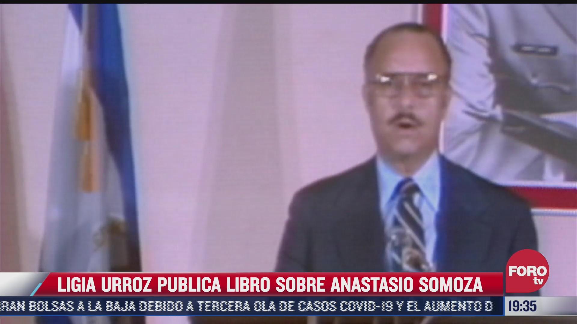 ligia urroz publica libro del dictador anastasio somoza