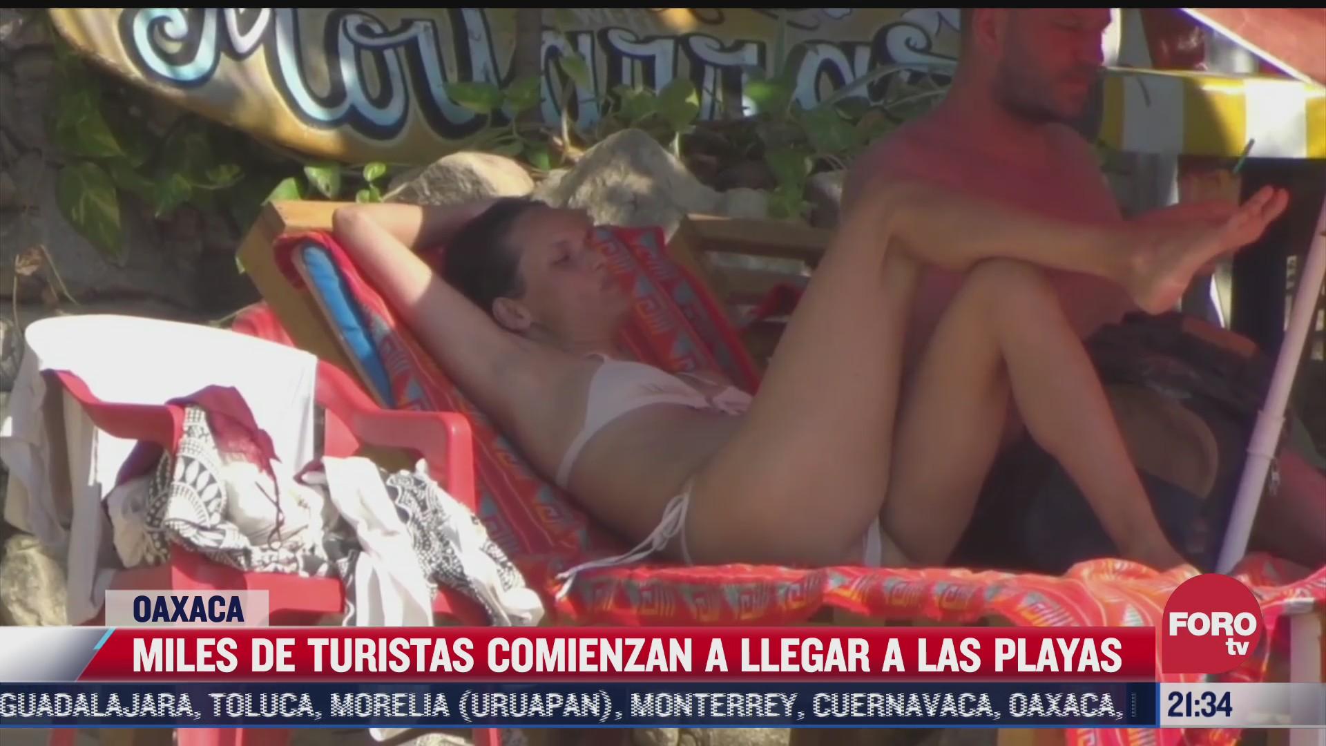 miles de turistas comienzan a llegar a las playas de oaxaca