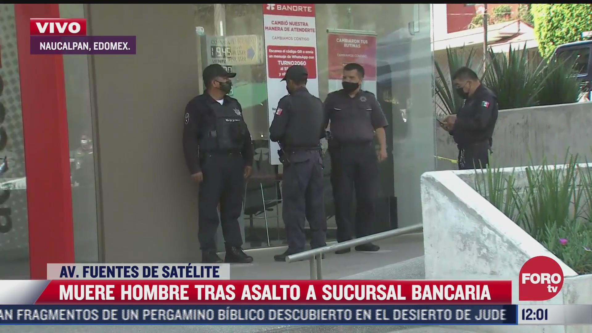 muere hombre a tiros por asalto a banco en naucalpan