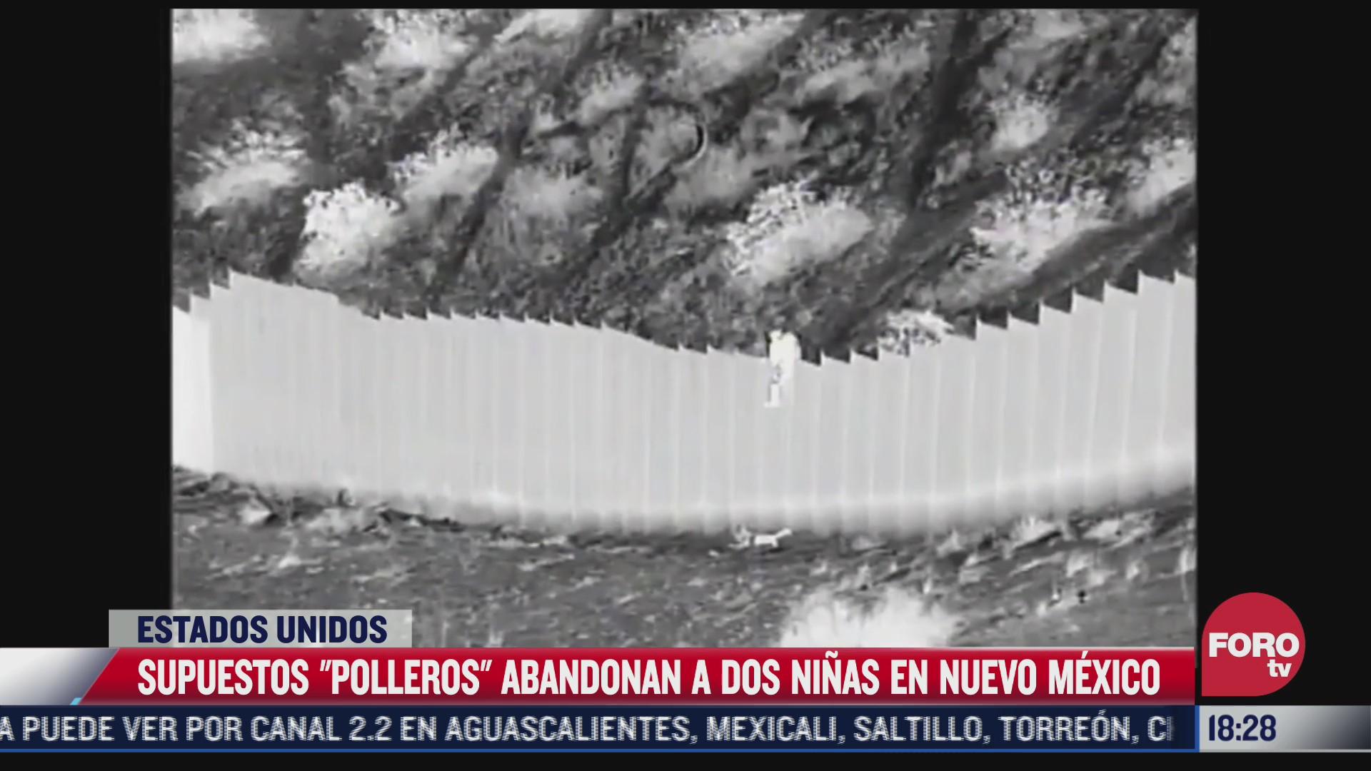 presuntos polleros abandonan a dos ninas en nuevo mexico