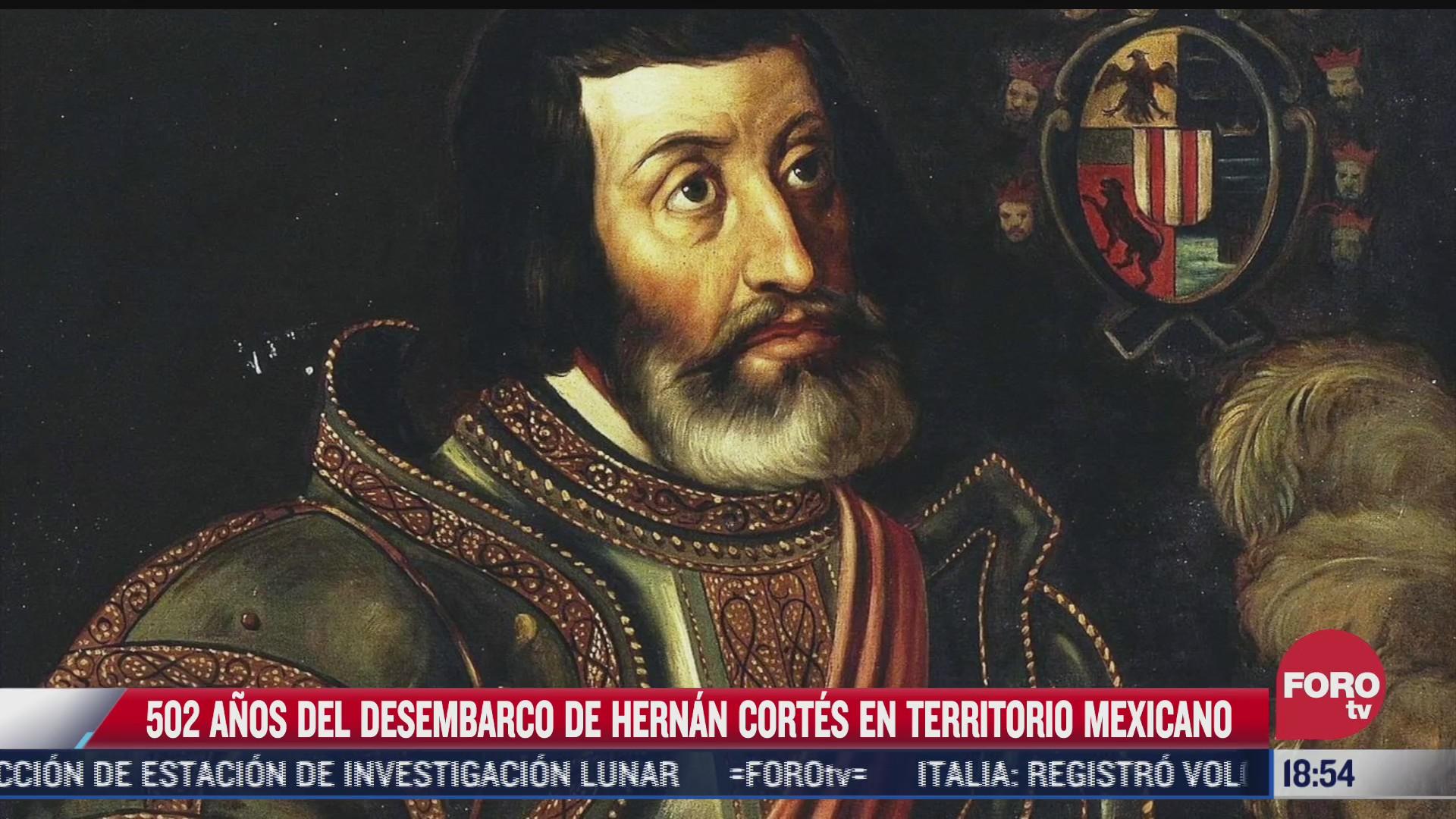 se cumplen 502 anos del desembarco de hernan cortes en territorio mexicano