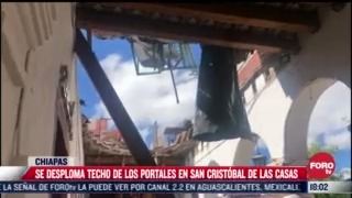 se desploma techo de los portales en san cristobal de las casas chiapas