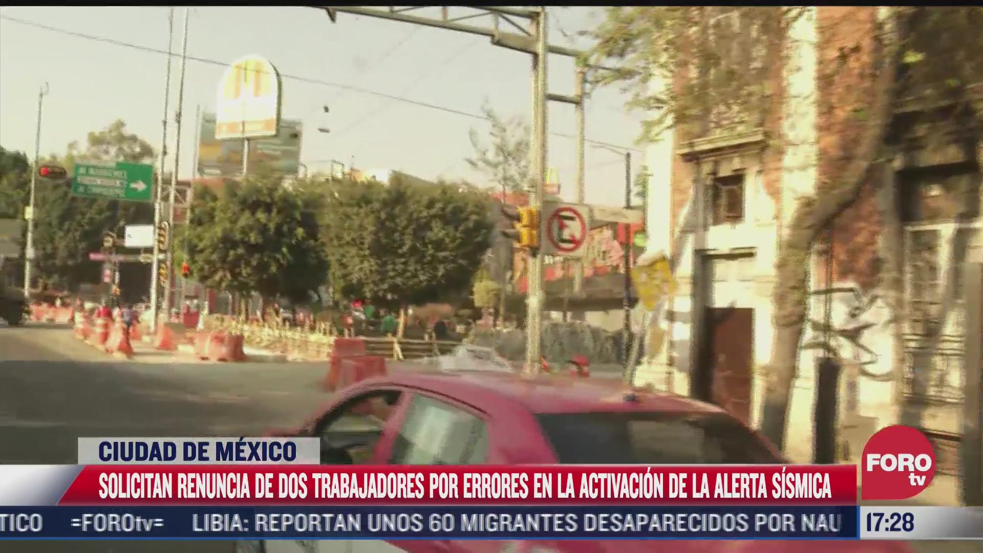 solicitan renuncia de 2 trabajadores por errores en alerta sismica de cdmx