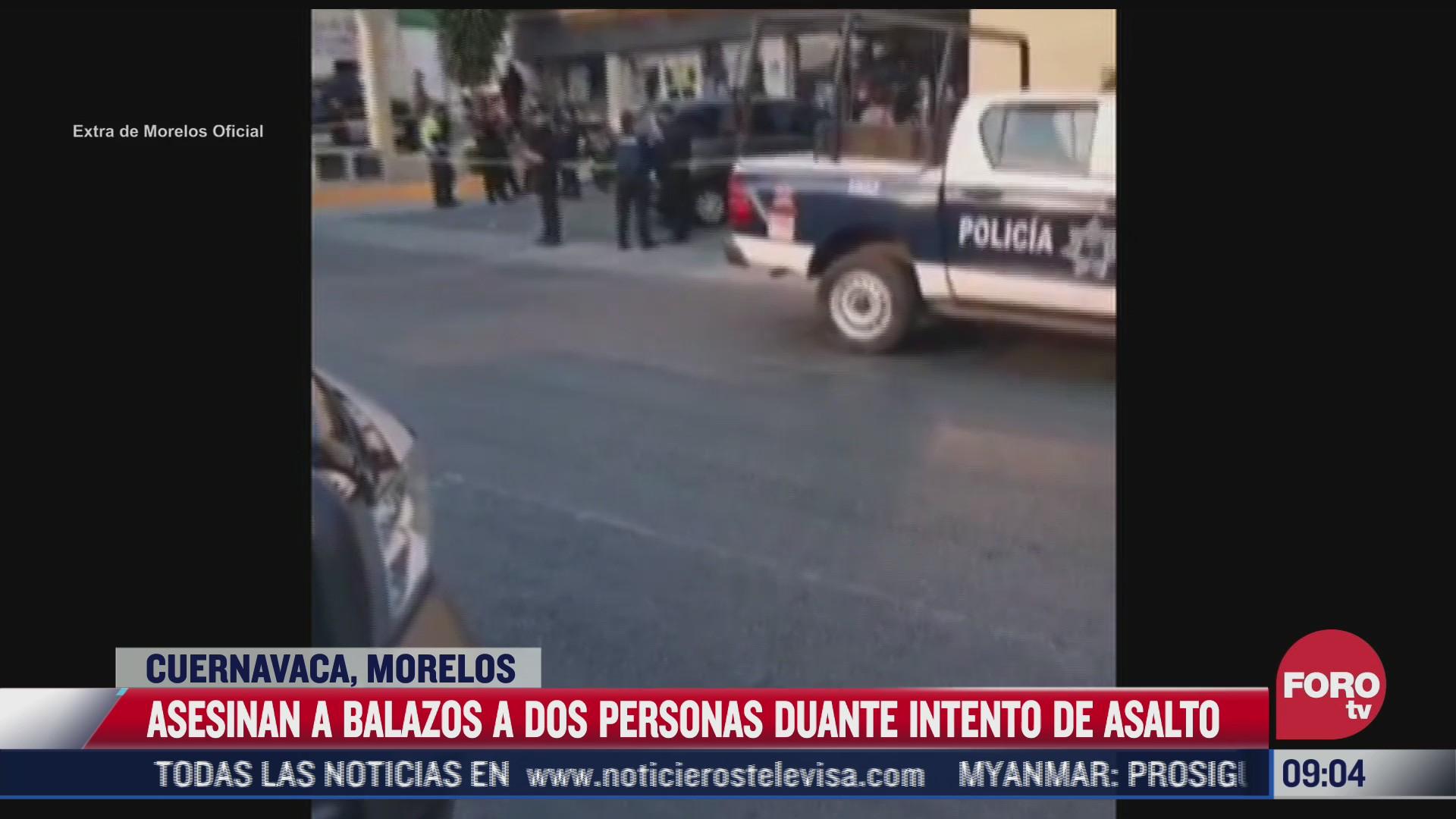 asesinan a dos personas durante intento de asalto en cuernavaca