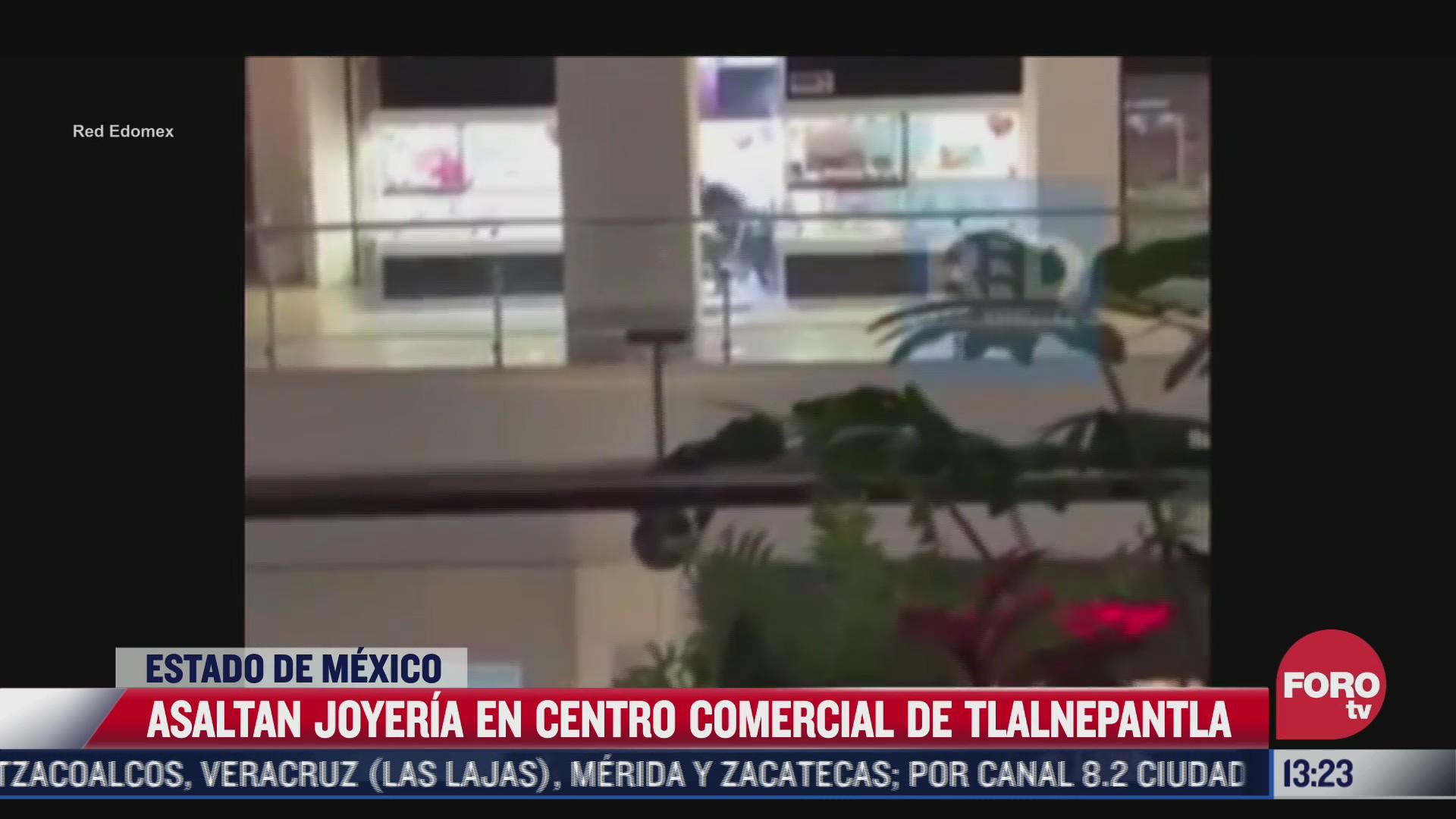 cuatro hombres armados asaltan joyeria en centro comercial en tlalnepantla edomex