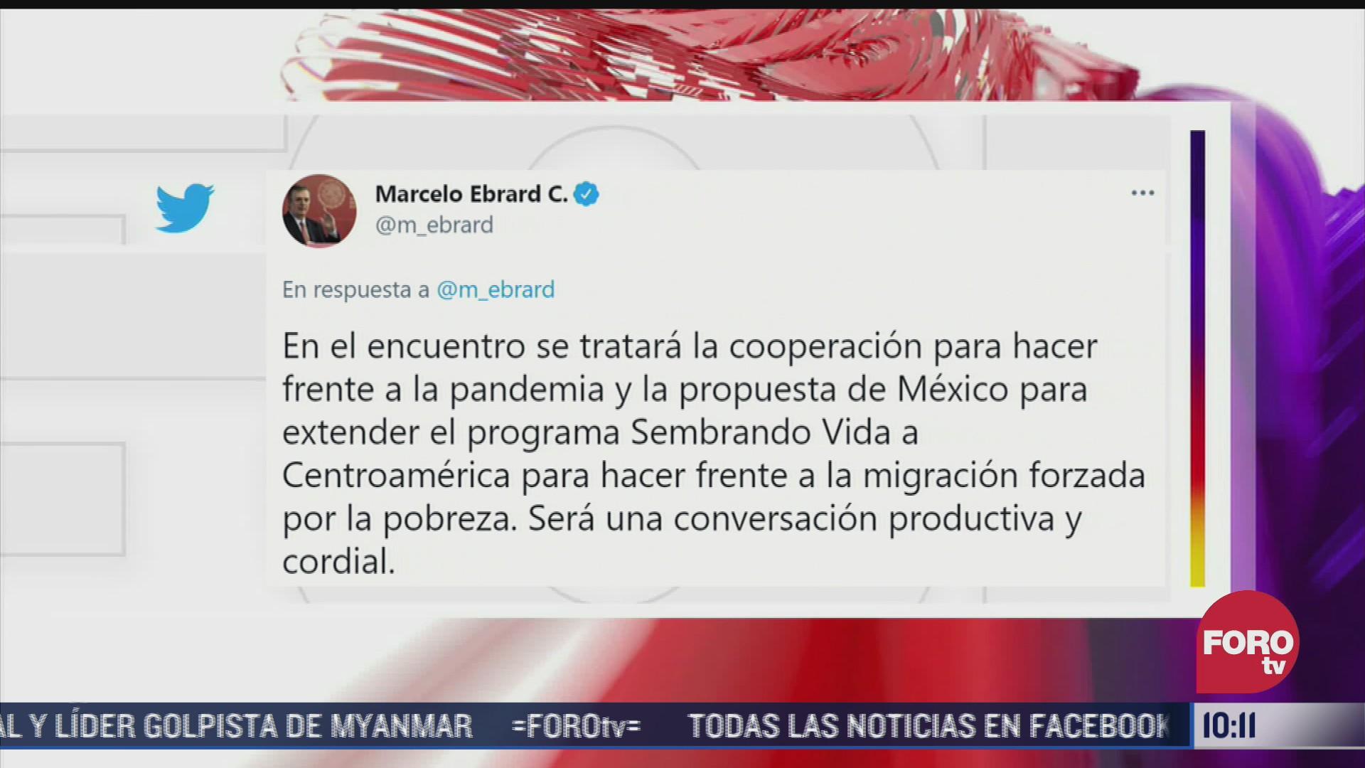 ebrard anuncia reunion digital con eeuu para extender sembrando vida a centroamerica