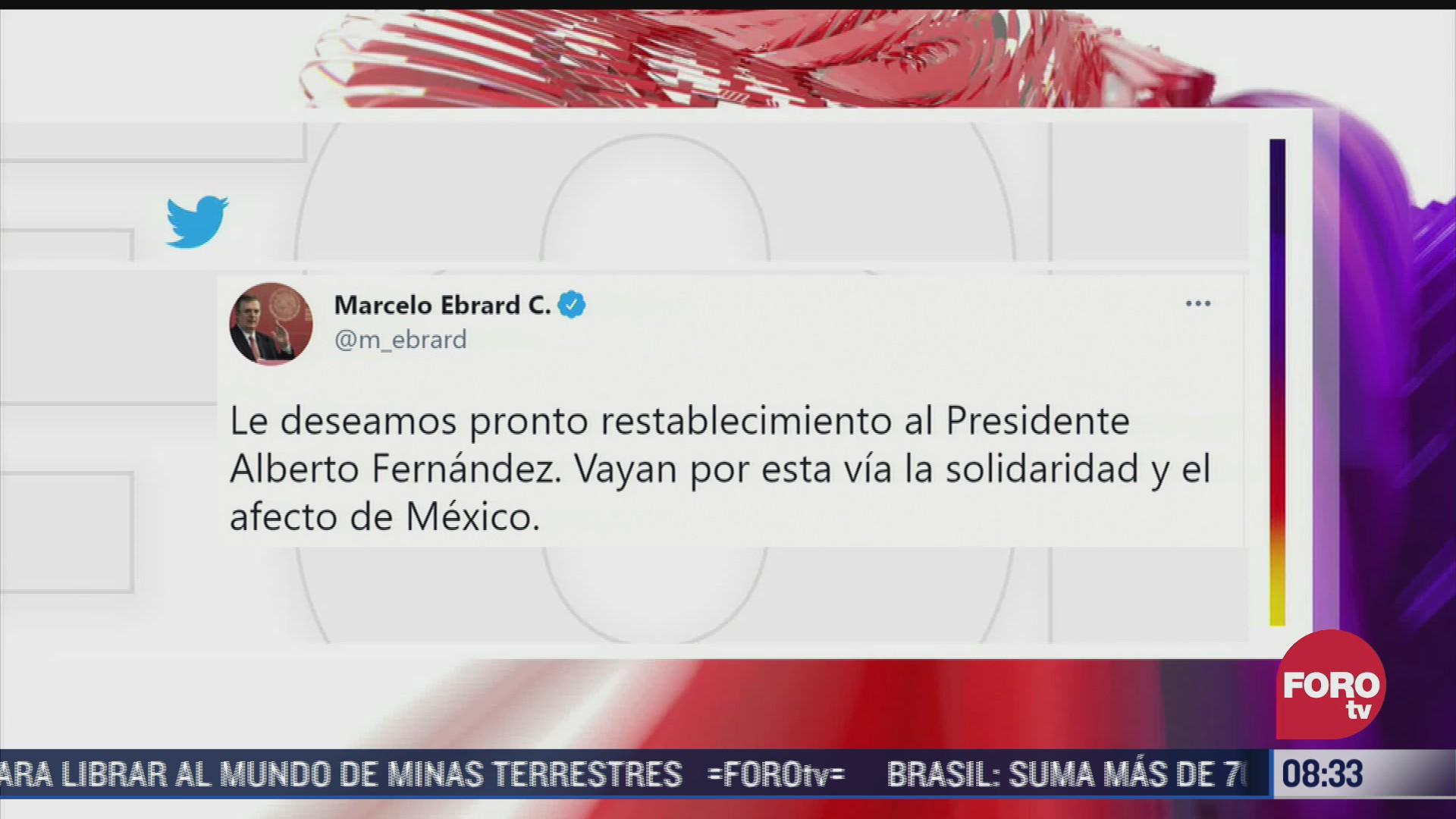 ebrard deseo pronta recuperacion al presidente argentino tras dar positivo a covid
