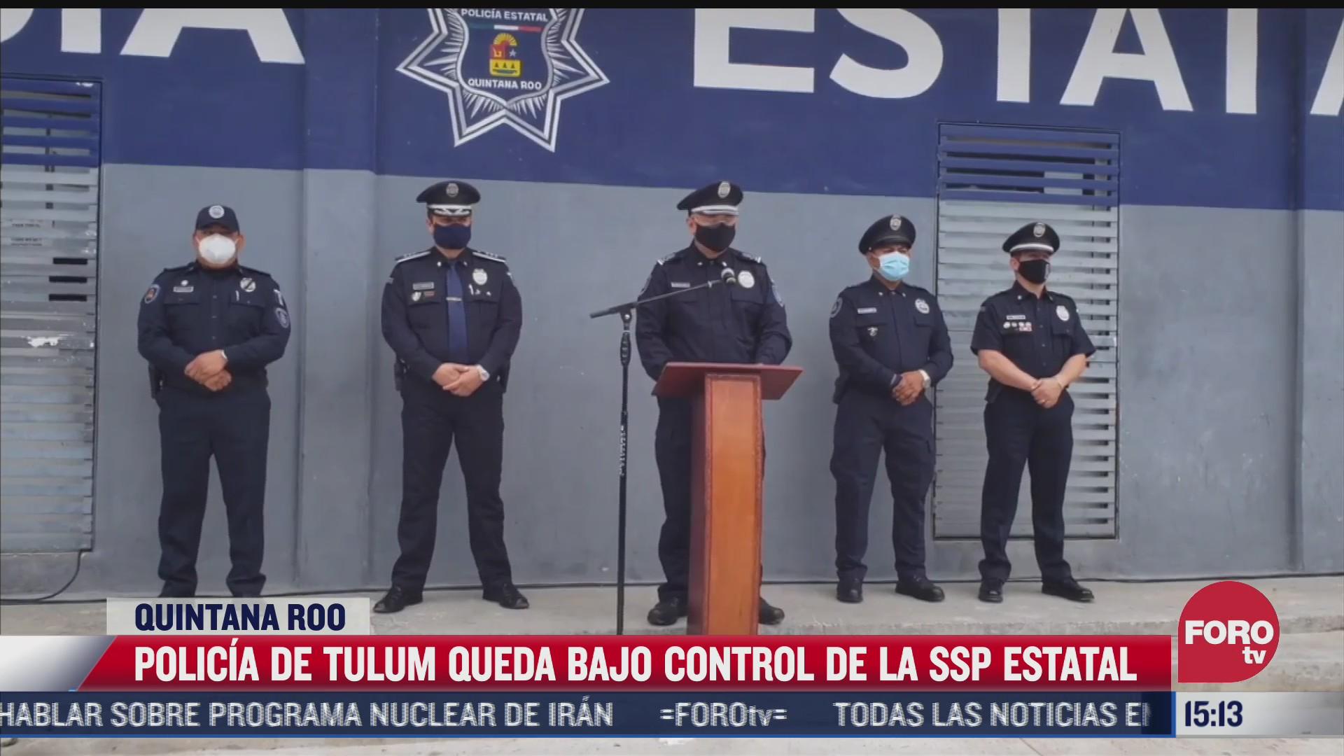 policia de tulum queda bajo control de ssp de quintana roo