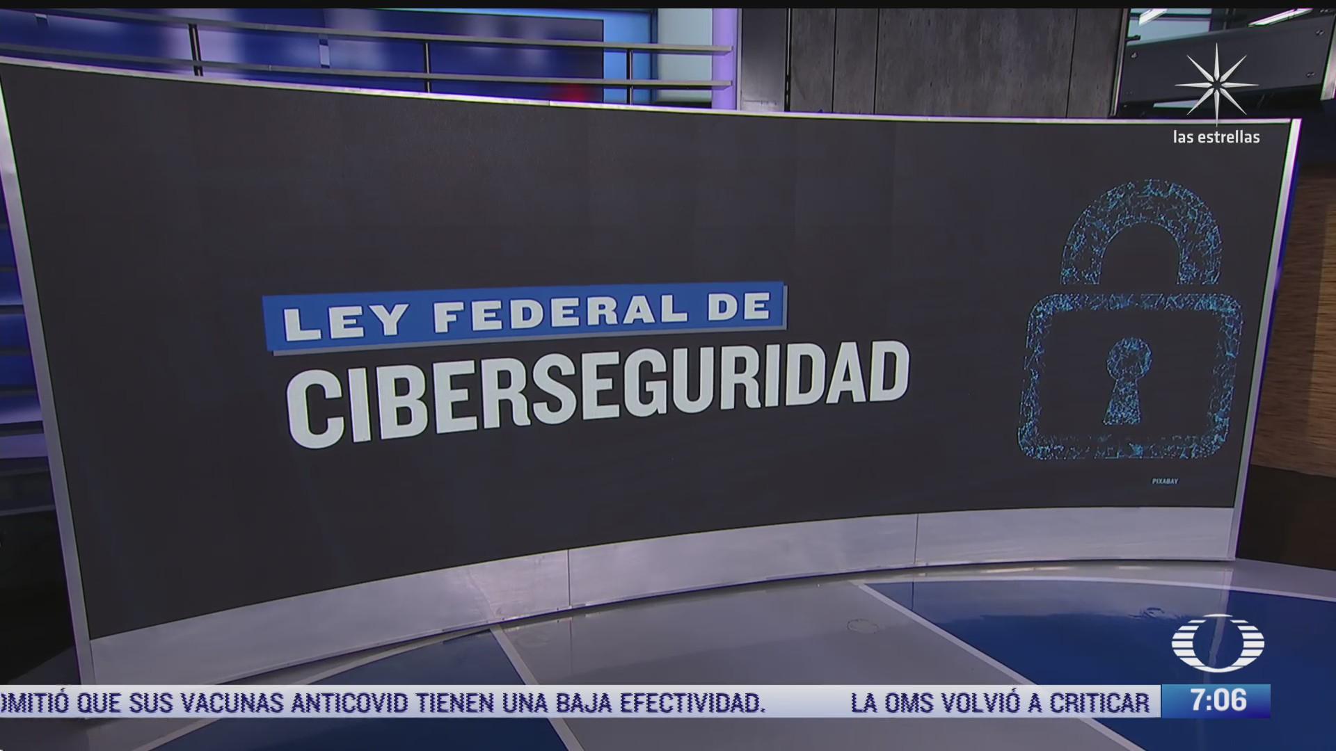 que contempla la iniciativa para crear la ley general de ciberseguridad