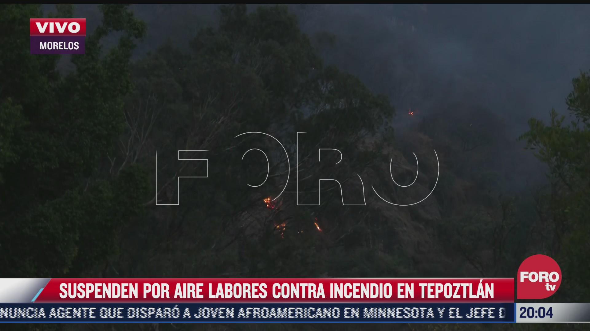 suspenden labores por aire contra incendio forestal en tepoztlan morelos