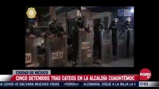 5 detenidos tras cateos en la alcaldia cuauhtemoc
