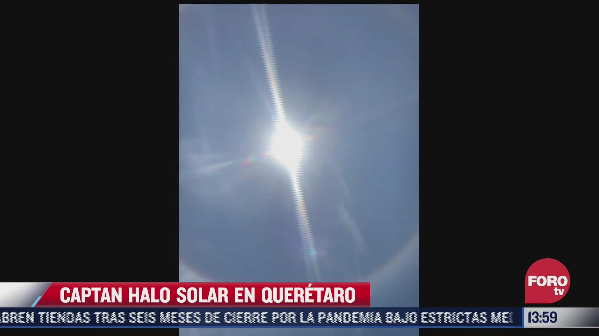 captan halo solar en queretaro