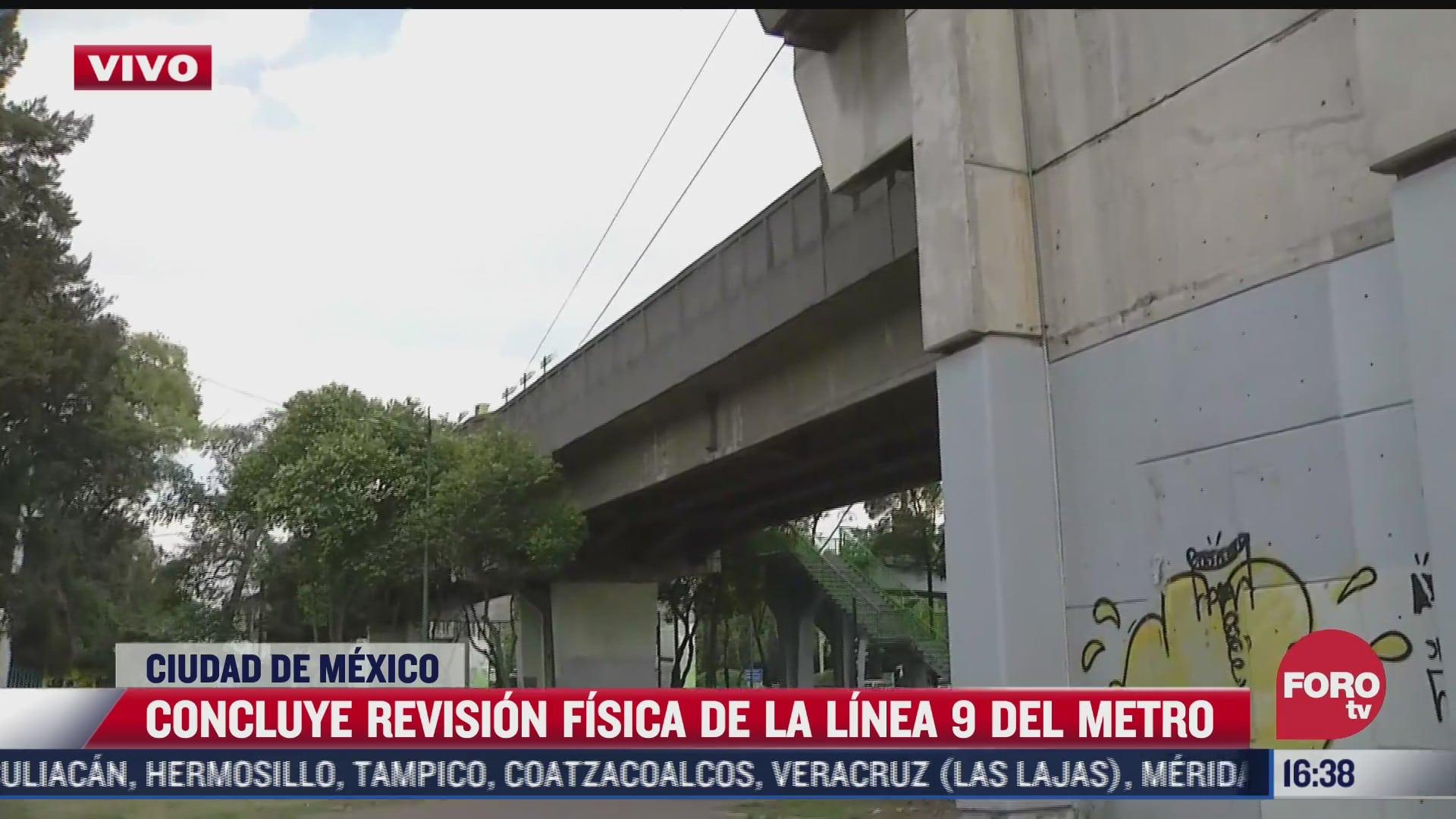 concluye revision estructural de tramo elevado de l9 del metro