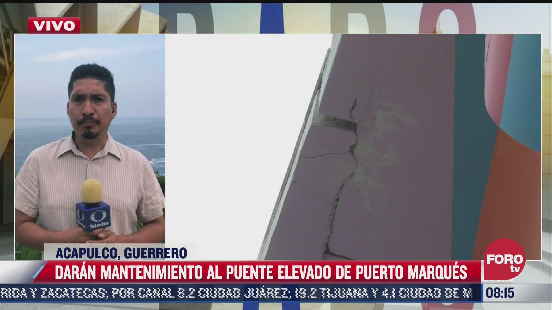 daran mantenimiento a puente elevado de puerto marques en acapulco guerrero