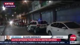 detienen a cuatro personas tras rina en el centro historico