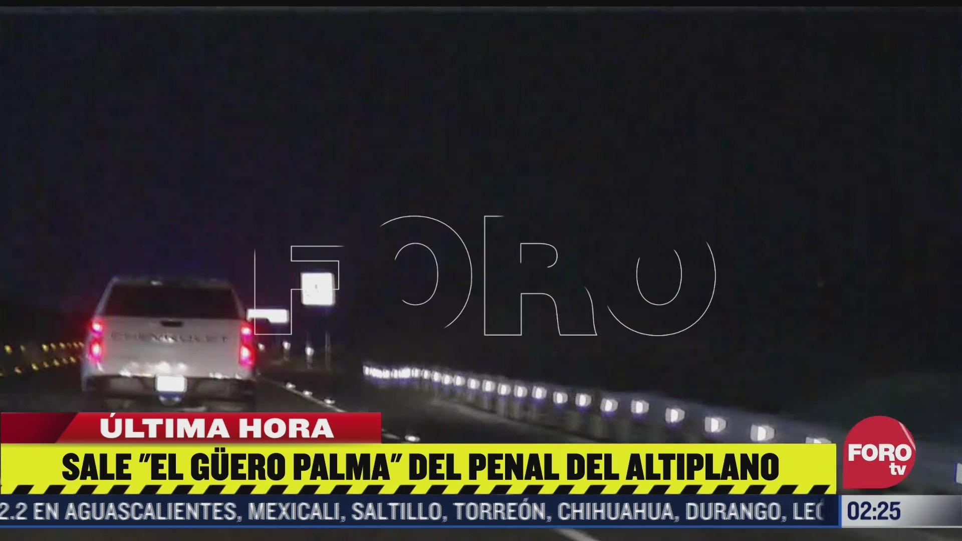 'El Güero Palma' sale del Penal del Altiplano