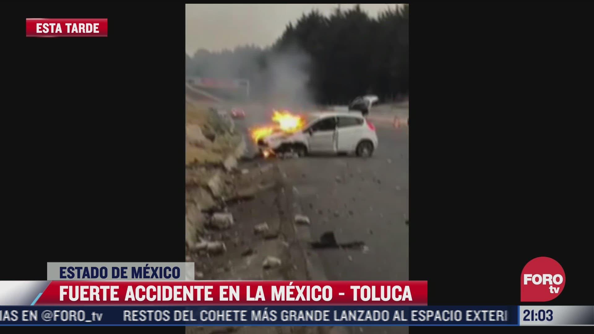 fuerte accidente en la mexico toluca