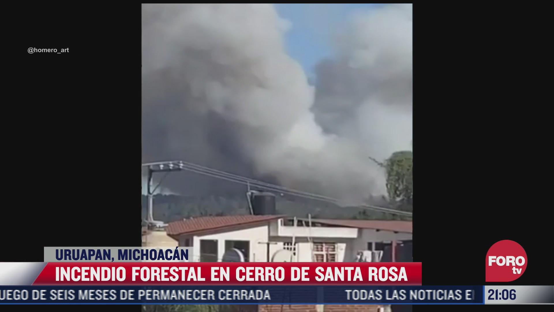 incendio forestal en cerro de santa rosa en michoacan