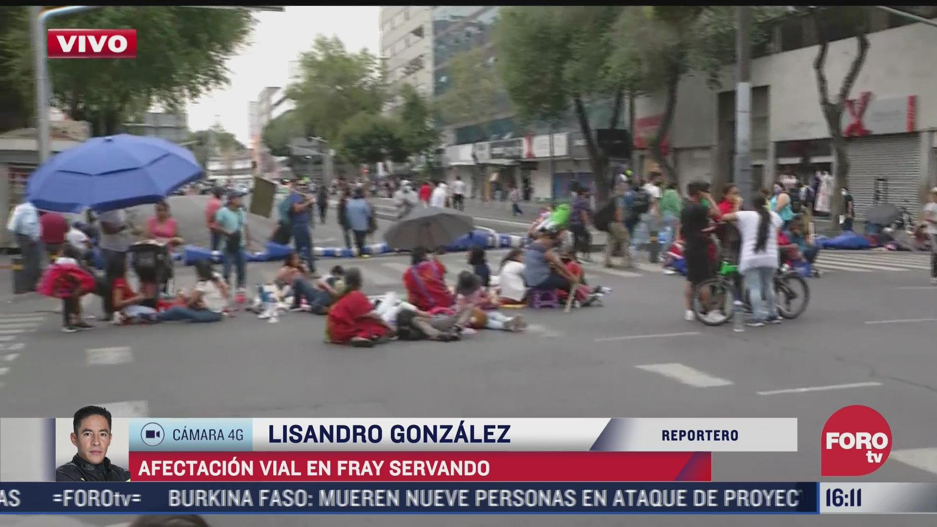 manifestantes bloquean fray servando cdmx