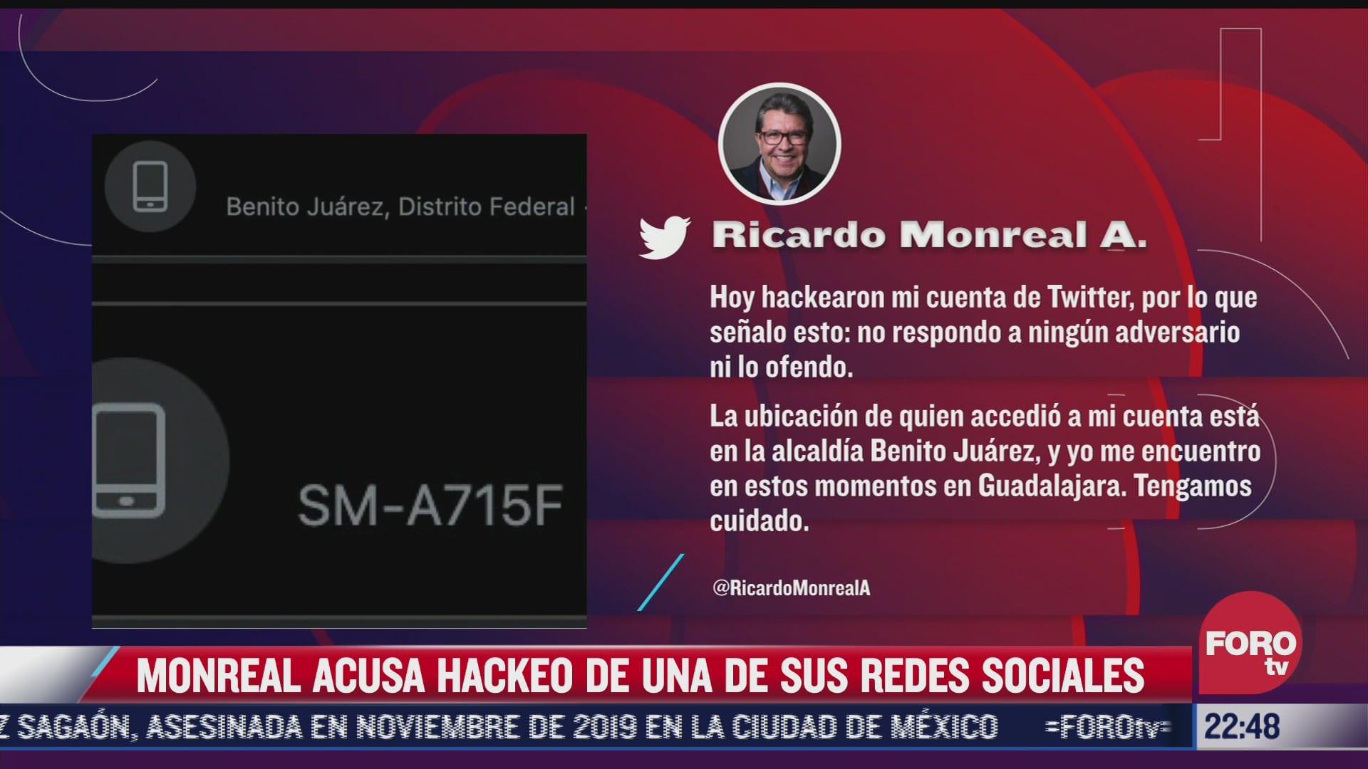 monreal acusa hackeo de una de sus redes sociales