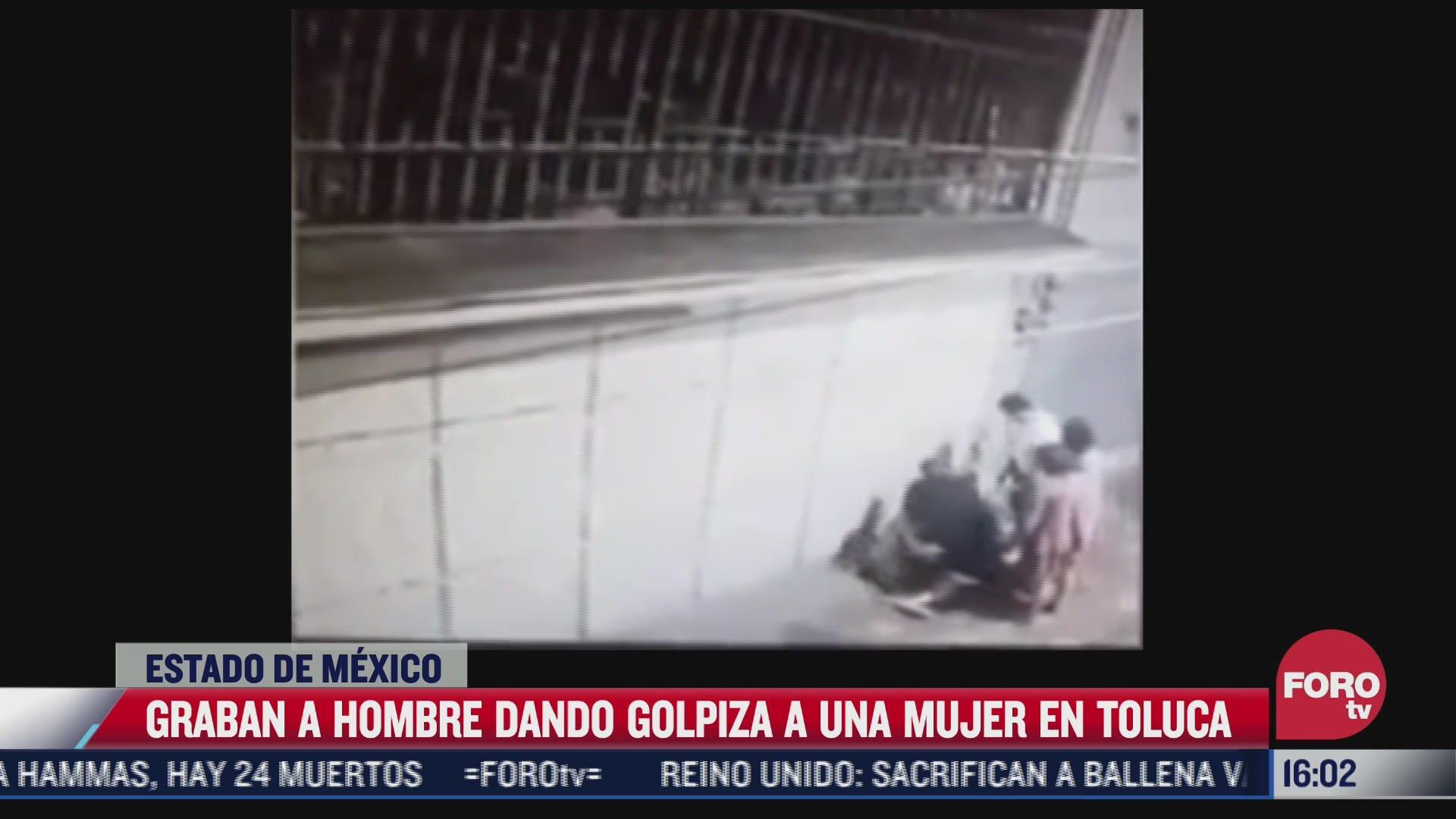 mujer es golpeada por un hombre en toluca edomex