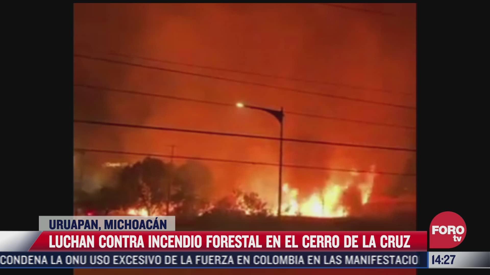 se incendia el cerro de la cruz de uruapan