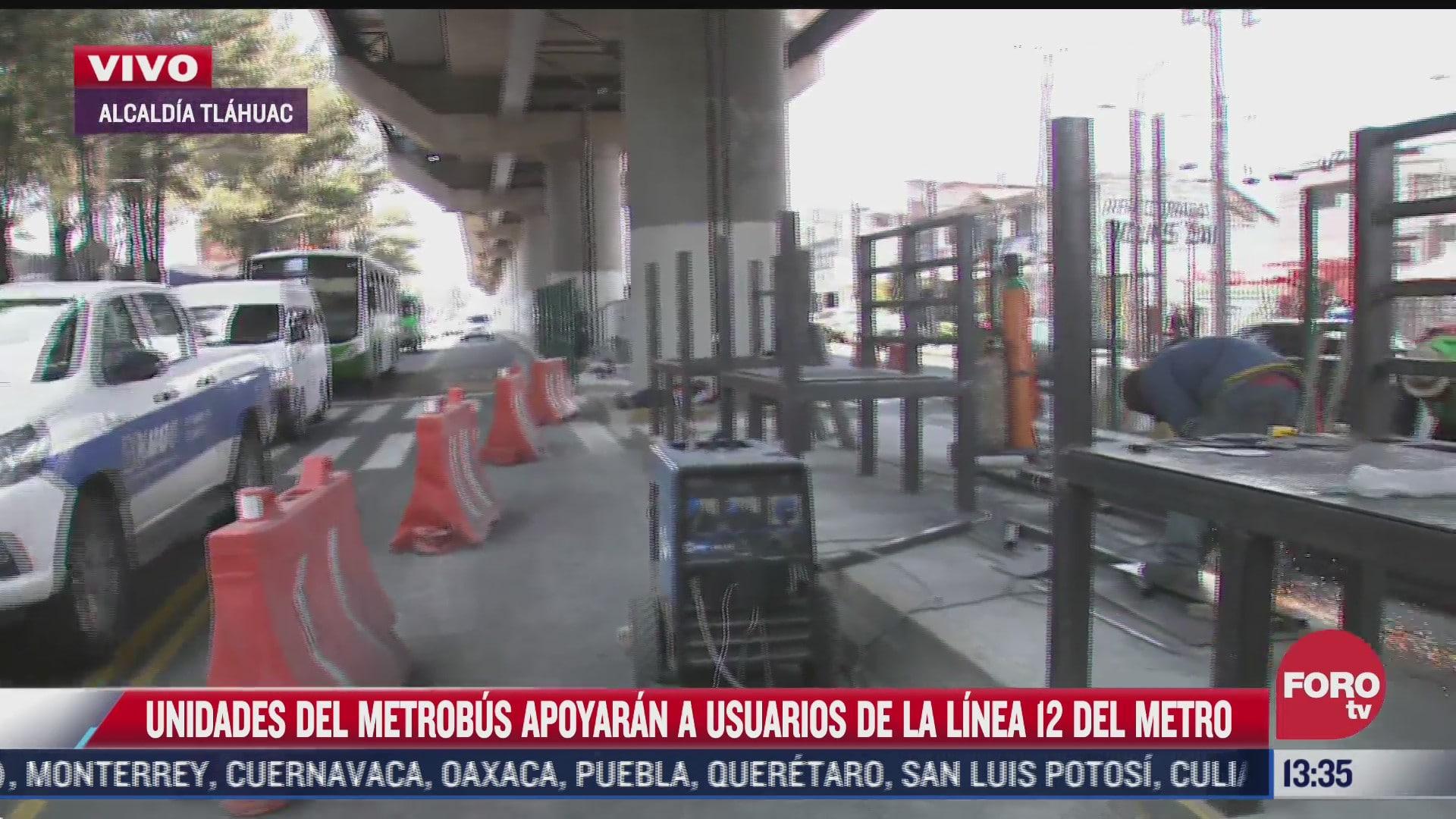 unidades del metrobus apoyaran a usuarios de la linea 12 del metro