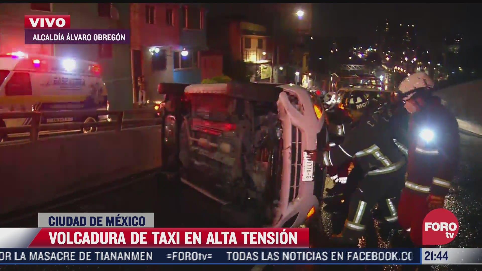 volcadura de taxi en la alcaldia alvaro obregon