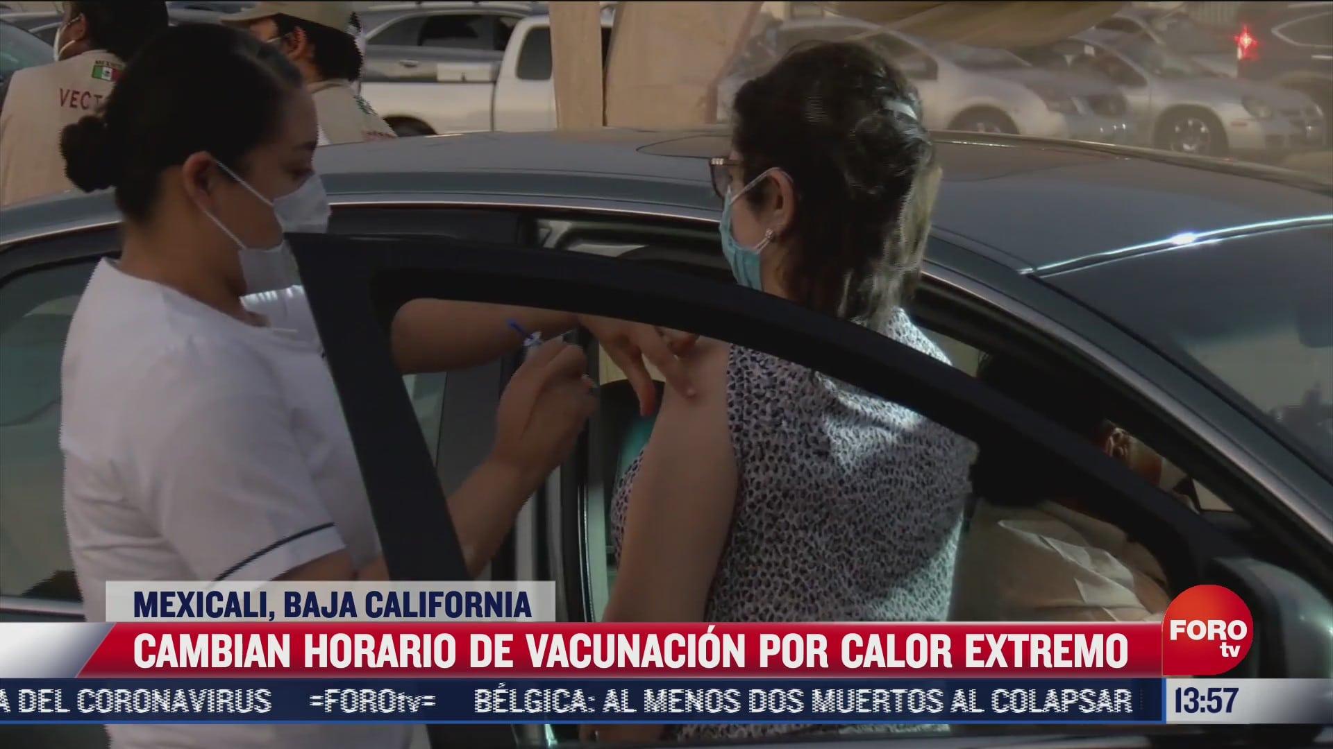cambian horario de vacunacion por calor extremo en mexicali bc