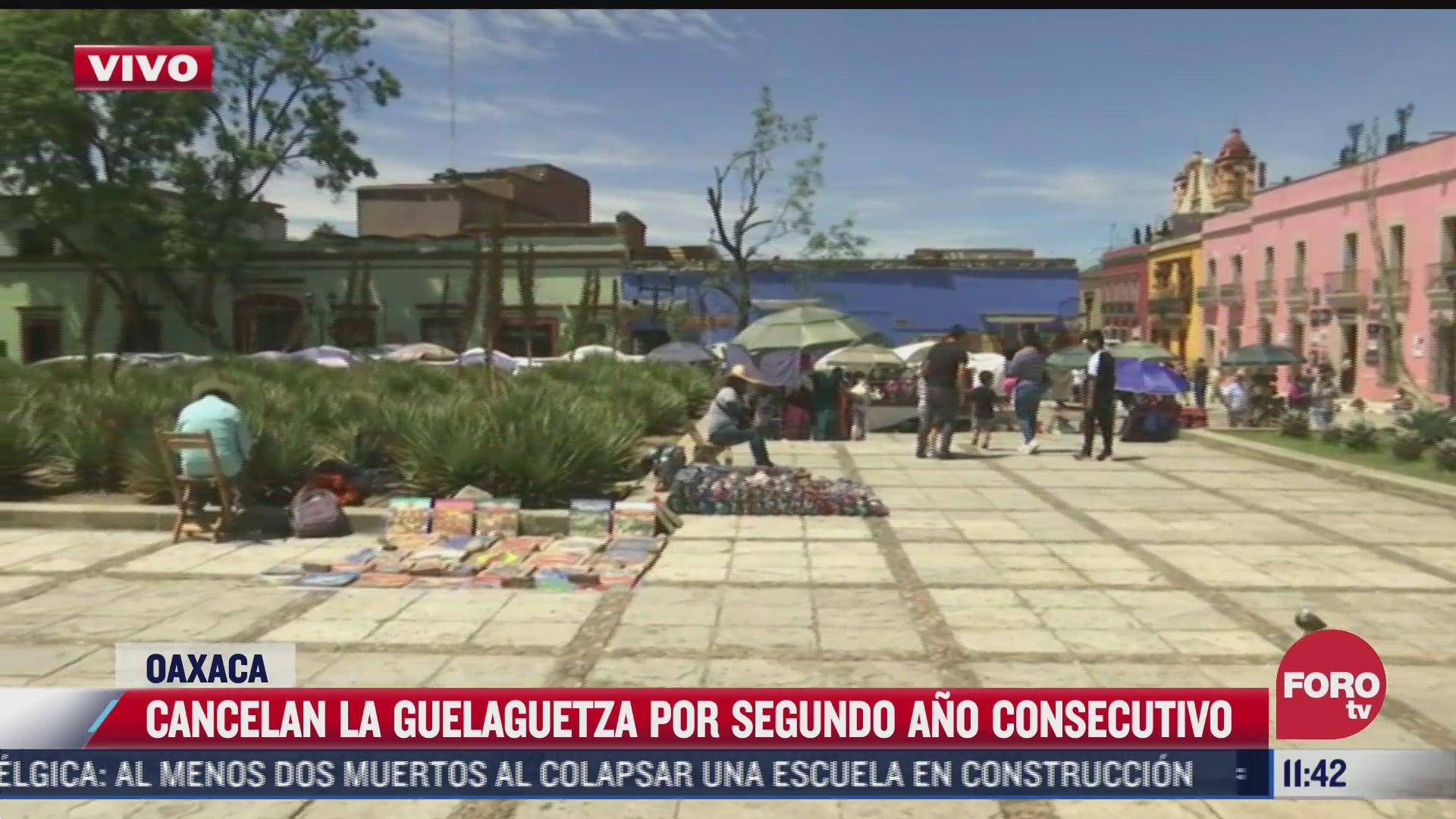 cancelan guelaguetza por segundo ano consecutivo