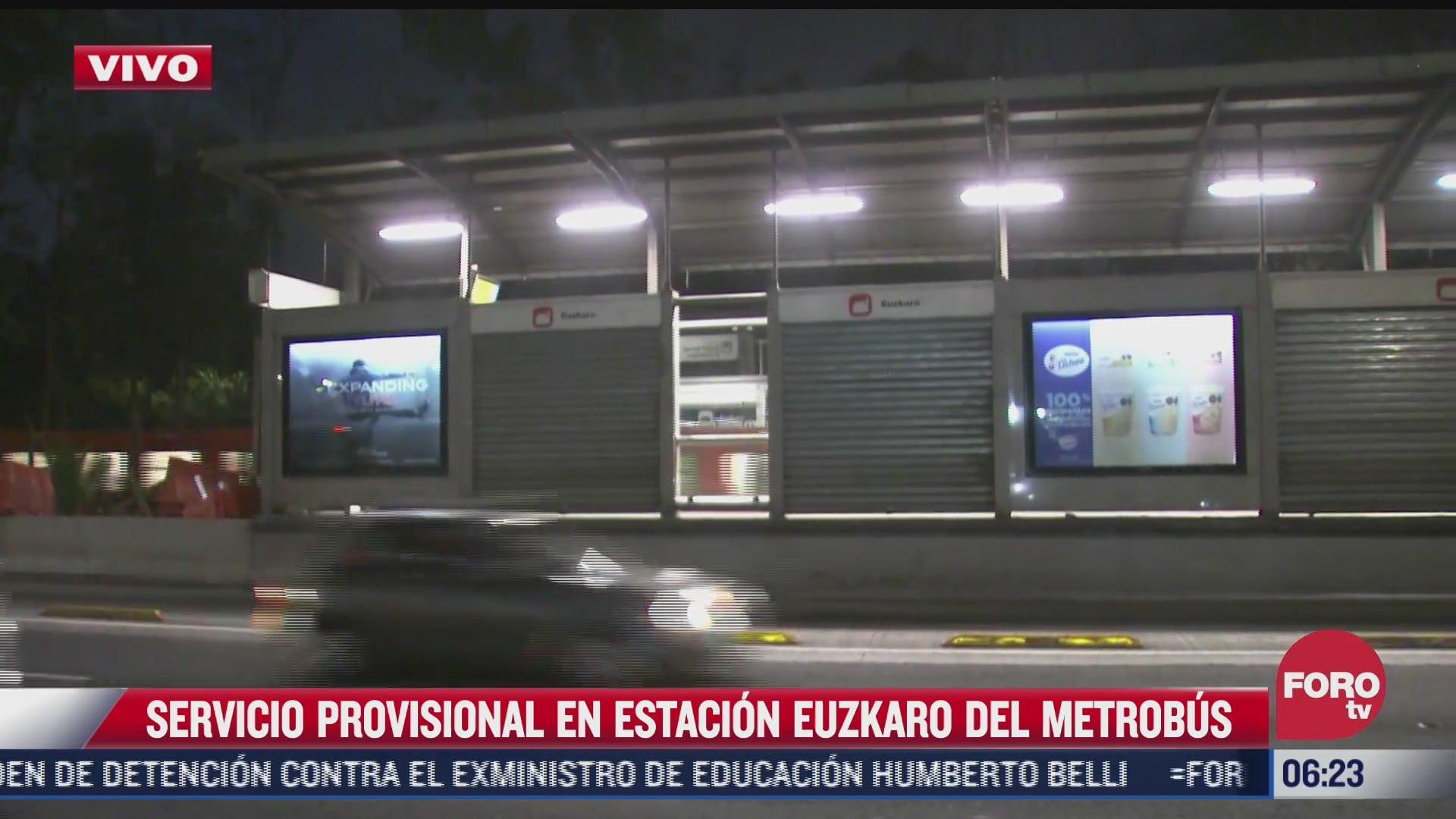 continua cerrada la estacion del metrobus euzkaro por mantenimiento