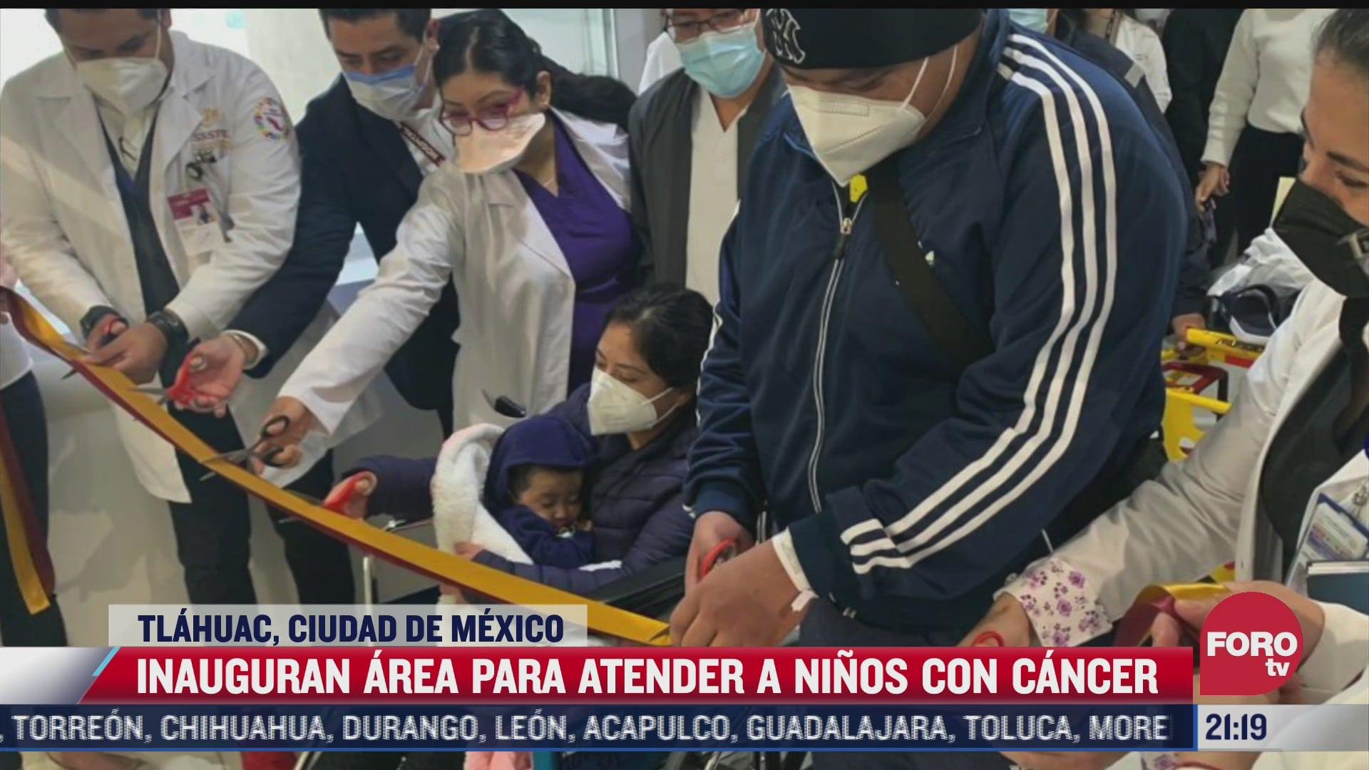 inauguran area para atender ninos con cancer en hospital del issste en tlahuac